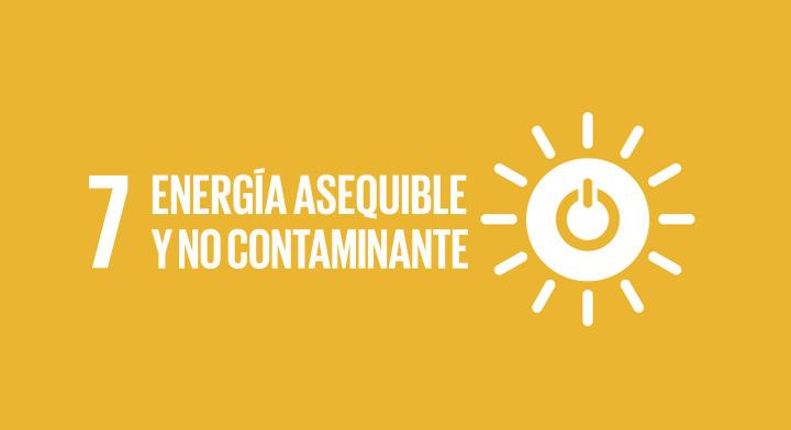 Objetivo 7: Garantizar el acceso a una energía asequible, segura, sostenible y moderna